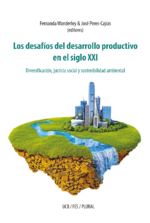 Los desafíos del desarrollo productivo en el siglo XXI